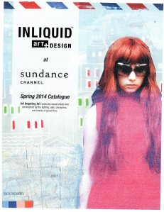 INLIQUID Art+Design at SUNDANCE channel, Spring 2014 Catalogue.  FRONT COVER!
